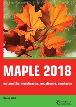 MAPLE 2018 matematika, vizuelizacija, modeliranje, simulacija