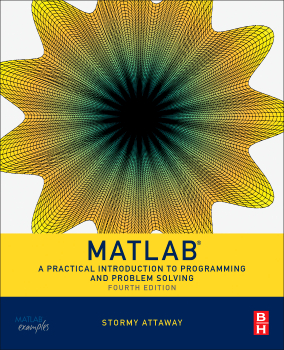 Matlab, 4th Edition A Practical Introduction to Programming and Problem Solving