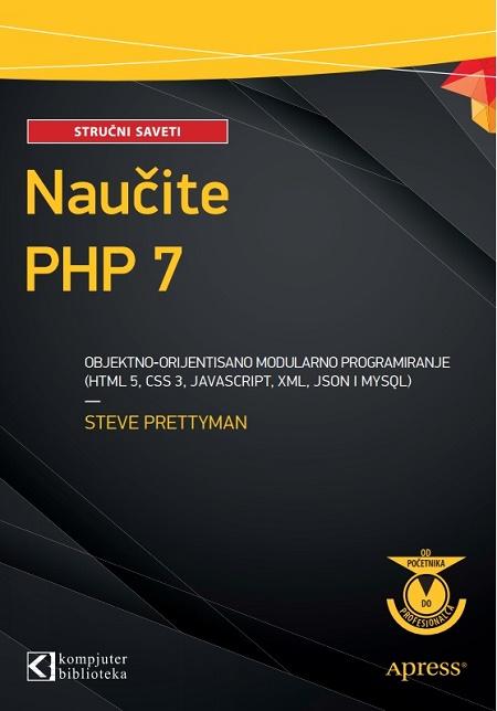 PHP 7 objektno-orijentisano modularno programiranje (HTML 5, CSS 3, JavaScript, XML)