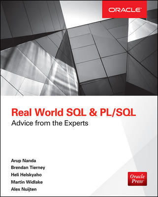 Real World SQL and PL/SQL Advice From The Experts