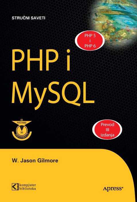 PHP i MySQL: Od početnika do profesionalca III izdanje