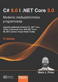 C# 8 i .NET Core 3, moderno međuplatformsko programiranje, prevod IV izdanja