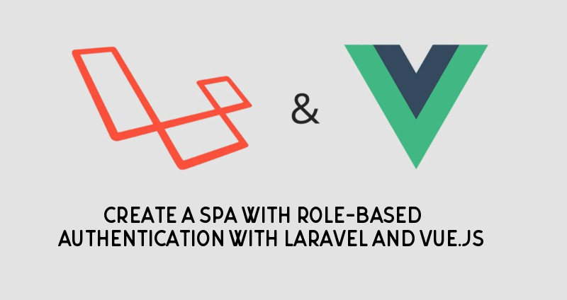 Create a SPA with role-based authentication with Laravel and Vuejs.jpg