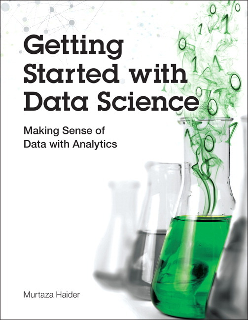 Getting Started with Data Science Making Sense of Data with Analytics