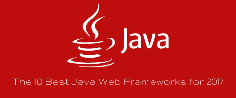 The-10-Best-Java-Web-Frameworks-for-2017-blog-post