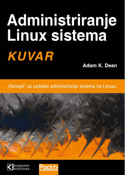 Administriranje Linux sistema - kuvar
