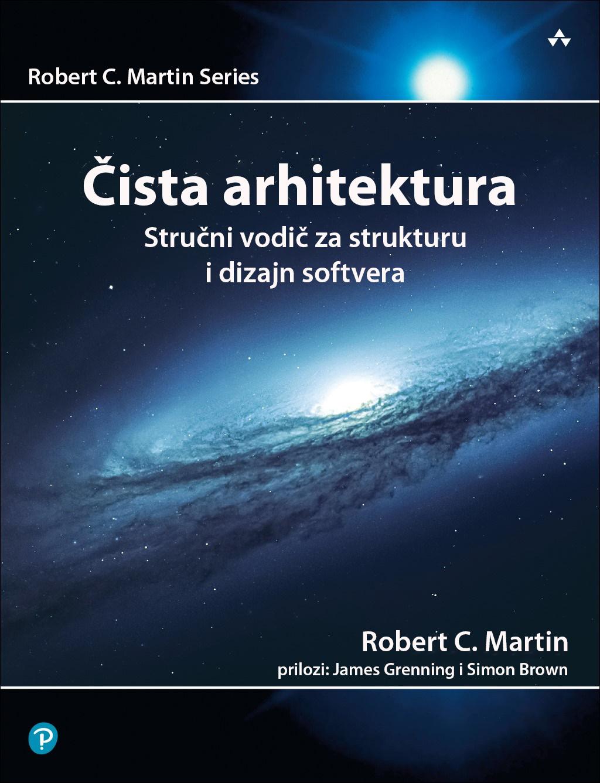 Čista arhitektura, Praktična rešenja softverske arhitekture legendarnog Roberta C. Martina,ujka Boba