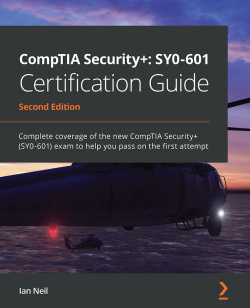 CompTIA Security+: SY0-601 Certification Guide - Second Edition