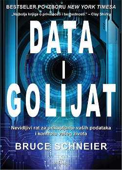 DATA I GOLIJAT: nevidljivi rat za prikupljanje vaših podataka i kontrolu vašeg života