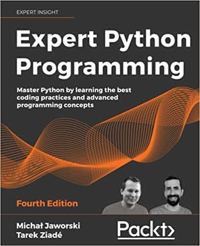 Expert Python Programming: Master Python by learning the best coding practices