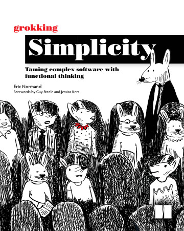 Grokking Simplicity, Taming complex software with functional thinking
