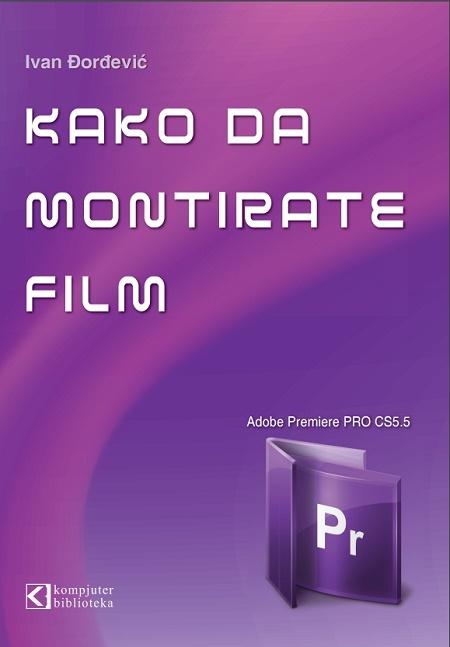 Kako da montirate FILM sa Adobe Premiere PRO CS