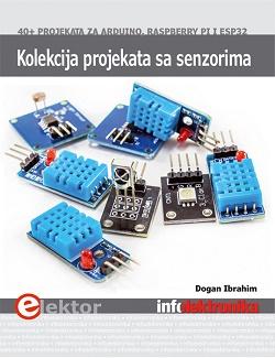 Kolekcija projekata sa senzorima: više od 40 projekata za Arduino, Raspberry Pi i ESP32