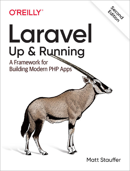 Laravel: Up & Running, 2nd Edition A Framework for Building Modern PHP Apps