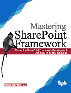 Mastering Sharepoint Framework: Master the SharePoint Framework Development with Easy-to-Follow Exam
