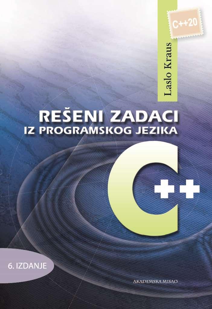 Rešeni zadaci iz programskog jezika C++ (C++20), 6. izdanje