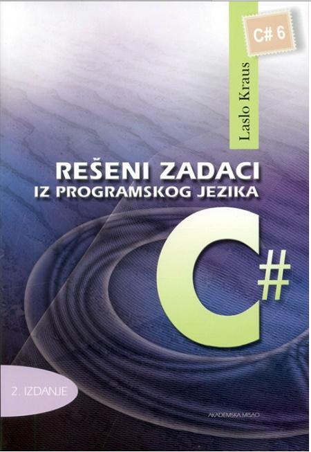 Rešeni zadaci iz programskog jezika C#, drugo izdanje