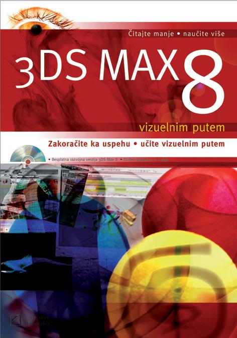 3DS MAX 8 vizuelnim putem - III izdanje