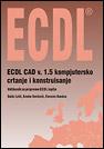 ECDL CAD v. 1.5 kompjutersko crtanje i konstruisanje
