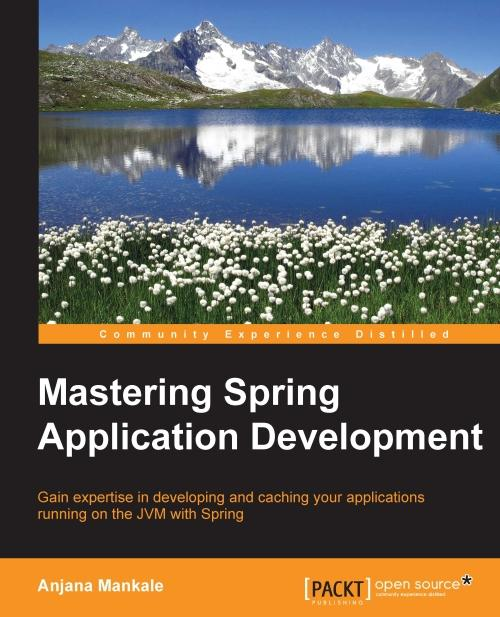 Mastering Spring Application Development