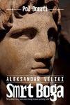 Aleksandar Veliki: Smrt Boga