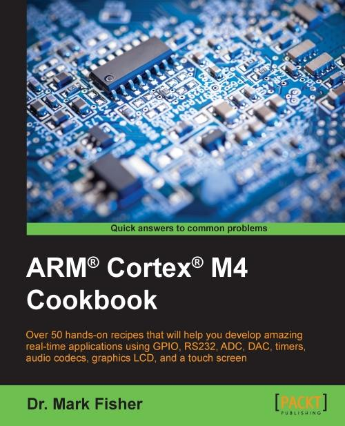 ARM® Cortex® M4 Cookbook