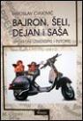 Bajron, Šeli, Dejan i Saša