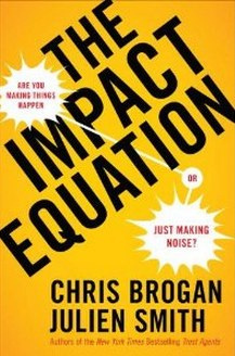 The Impact Equatation - Chris Brogan