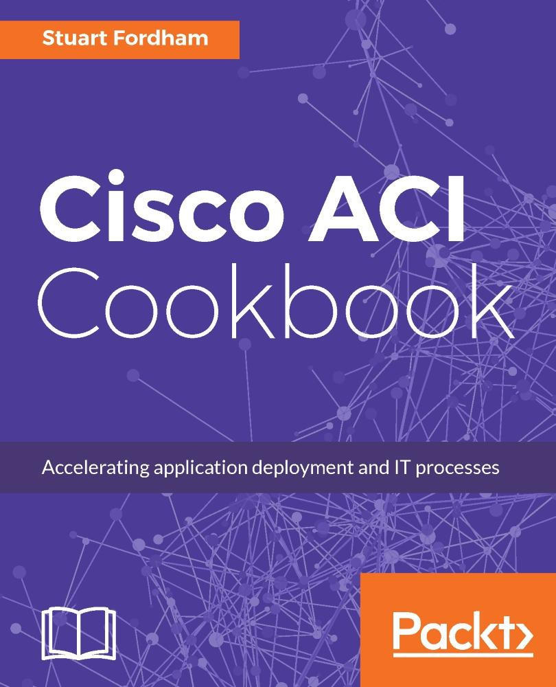 Cisco ACI Cookbook
