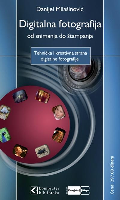 Digitalna fotografija od snimanja do štampanja