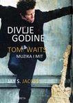 Divlje godine - Tom Waits