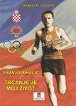 Franjo Mihalić - trčanje je moj život