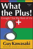 Veliki plus - Google+ Guy Kawasaki