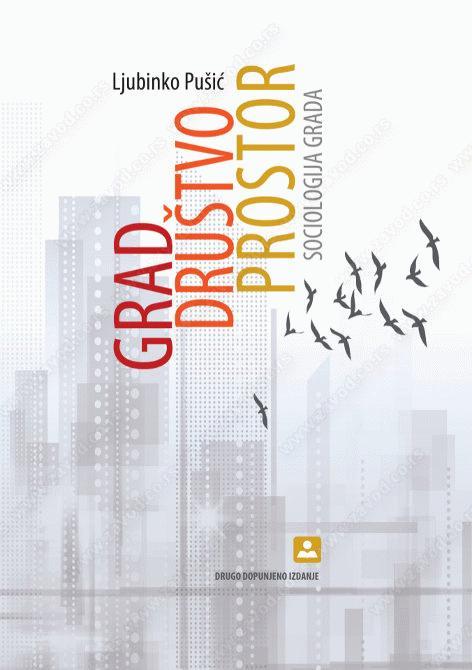 Grad, društvo, prostor : sociologija grada
