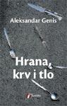 Hrana, krv, tlo - Genis Aleksandar