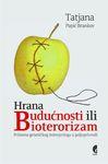 Hrana budućnosti ili bioterorizam