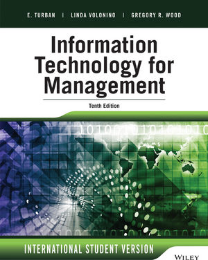 Information Technology for Management: Advancing Sustainable, Profitable Business Growth, 10th ed.