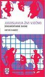 Jugoslavija živi vječno - dokumentarne basne