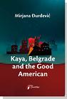 Kaya, Belgrade and the Good American