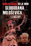 Ko je ubio Slobodana Miloševića... i zašto?