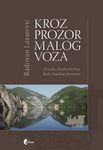 Kroz prozor malog voza - Drinsko - zlatiborski kraj