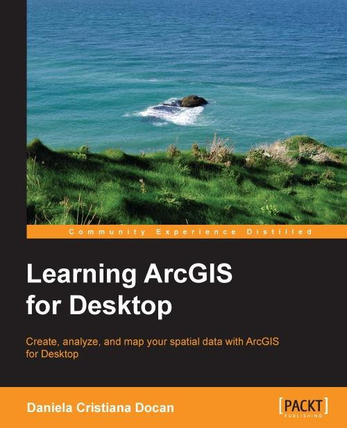 Learning ArcGIS for Desktop