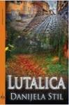 Lutalica - Danijela Stil