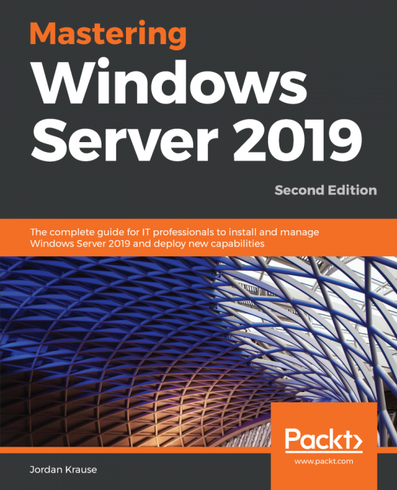 Mastering Windows Server 2019 - Second Edition