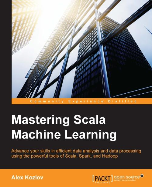Mastering Scala Machine Learning