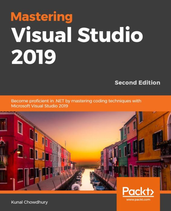 Mastering Visual Studio 2019 - Second Edition