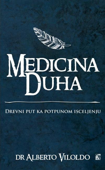 Medicina duha : drevni put ka potpunom isceljenju