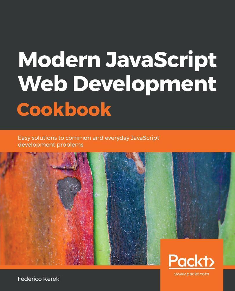 Modern JavaScript Web Development Cookbook