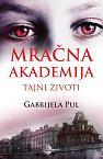 Mračna akademija - Tajni život