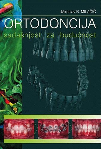 Ortodoncija : sadašnjost za budućnost